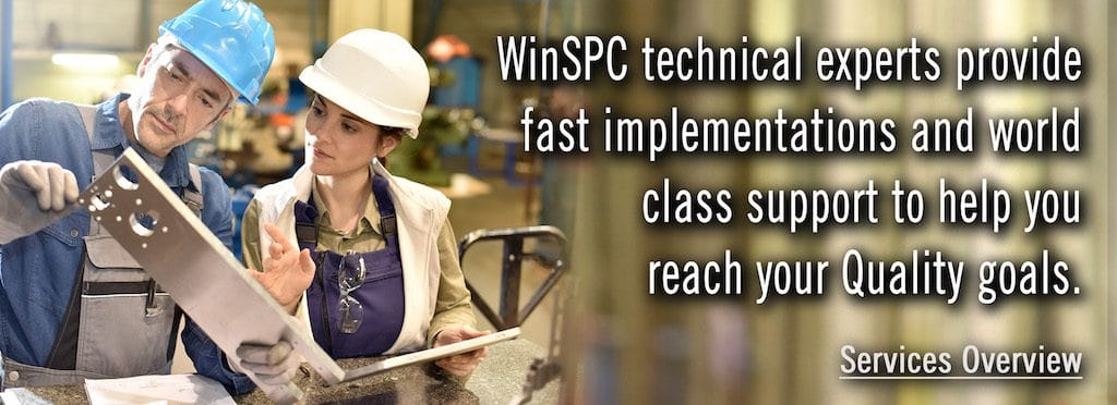 WinSPC technical experts provide fast implementations and world class support to help you reach your quality goals.